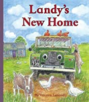 Landy's New Home: 3rd book in the Landy and Friends series 3