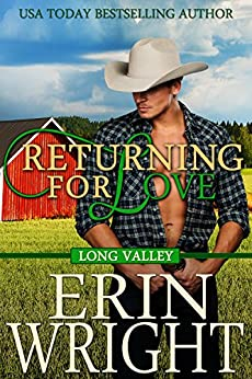 Returning for Love: A Western Romance Novel (Long Valley Book 4) by [Wright, Erin]