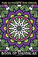 The Ultimate Coloring Book of Mandalas: Stress Relieving Mandala Designs for Adults Relaxation for Adults, Containing 80+ Relaxing Mandala Designs