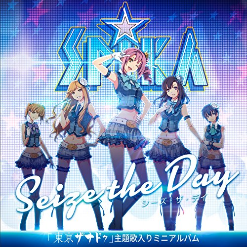 Seize the day (東亰ザナドゥ主題歌)