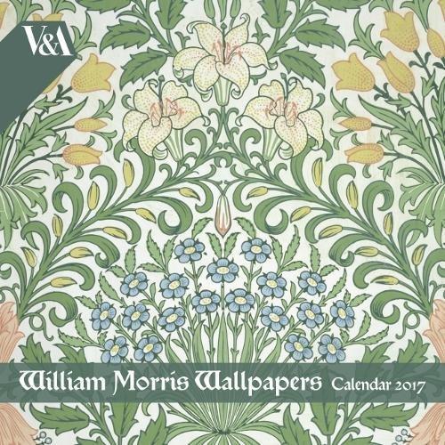 V&A - William Morris Wallpapers wall calendar 2017 (Art calendar)
