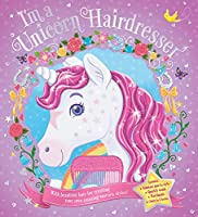 I'm a Unicorn Hairdresser