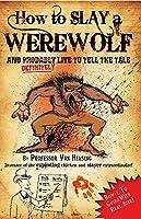How to Slay a Werewolf: Professor Van Helsing's Guides