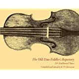 The Old-Time Fiddler's Repertory: 245 Traditional Tunes