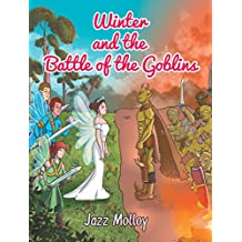Winter and the Battle of the Goblins (Winter the Fairy Princess Series Book 5)