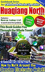 This Book Guides You Through the Whole Town!! A Specialist Tells You How to Walk Around the Shenzhen Electronics Market! (Adventure Maps and Internal Links ... Market Specialist 1) (English Edition)