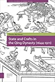 State and Crafts in the Qing Dynasty: 1644-1911 (Social Histories of Work in Asia)