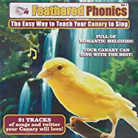 Feathered Phonics Volume 7: The Easy Way To Teach Your Canary To Sing by Pet Media