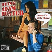 Being Adam Hunter