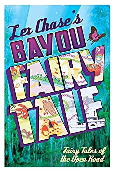 [Chase, Lex]のBayou Fairy Tale (Screw-up Princess and Skillful Huntsman Trilogy Book 2) (English Edition)