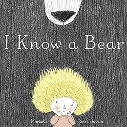 [Johnson, Mariana Ruiz]のI Know a Bear (English Edition)