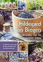 Hildegard von Bingen: Wertvoller Rat fuer ein gesuenderes Leben