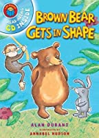 I Am Reading with CD: Brown Bear Gets In Shape