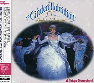 TOKYO DISNEYLAND CINDERELLABRATION:LIGHTS OF ROMANCE 2006