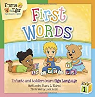 First Words Book 1: Infants and Toddlers Learn Sign Language