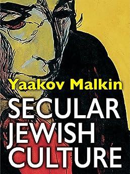 Secular Jewish Culture by [Malkin, Yaakov ]