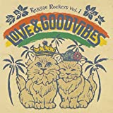 REGGAE ROCKERS Vol.1~LOVE&GOOD VIBES~