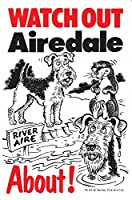 WATCH OUT Airdale アニメイラストサインボード:エアデール イギリス製 英語看板 Made in U.K [並行輸入品]