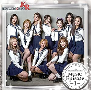 「THE IDOLM@STER.KR MUSIC Episode 1」 Type-A