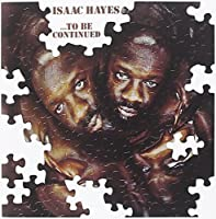To Be Continued by Isaac Hayes (1999-07-08)