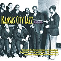 Kansas City Jazz: 30's & 40's
