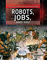 Robots, Jobs, and You (Promise and Perils of Technology)