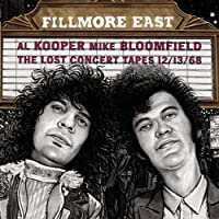 Fillmore East: The Lost Concert Tapes 12/13/68 by Al Kooper & Michael Bloomfield (2008-02-01)