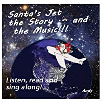 Santa's Jet the Story-& the Music