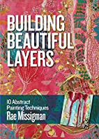 Building Beautiful Layers: 10 Abstract Painting Techniques [DVD]