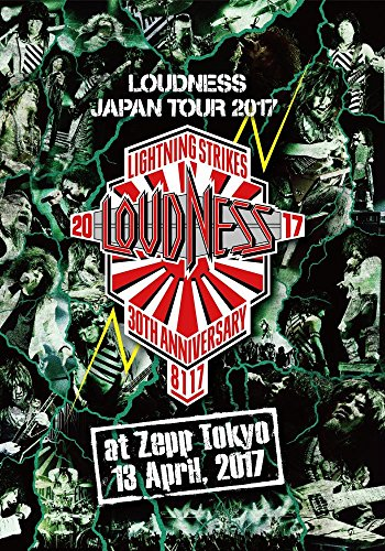 "LOUDNESS JAPAN Tour 2017 ""LIGHTNING STRIKES"" 30th Anniversary 8117 at Zepp Tokyo 13 April, 2017 [DVD]"