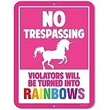 Unicorn Wall Decor, No Trespassing Signs, Violators Will Be Turned Into Rainbows, 9 x 12 Inch Metal Aluminum Novelty Sign Dec