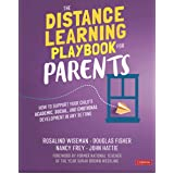 The Distance Learning Playbook for Parents: How to Support Your Child′s Academic, Social, and Emotional Development in Any Se