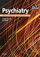 Psychiatry: An Illustrated Colour Text, 2e