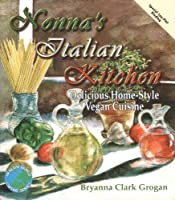 Nonna's Italian Kitchen: Delicious Homestyle Vegan Cuisine (Healthy World Cuisine)