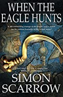 When the Eagle Hunts (Eagles of the Empire 3)