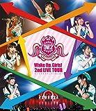 Wake Up, Girls! 2nd LIVE TOUR 行ったり来たりしてごめんね。 [Blu-ray]