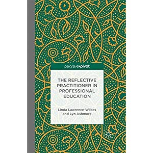 The Reflective Practitioner in Professional Education (Palgrave Pivot)