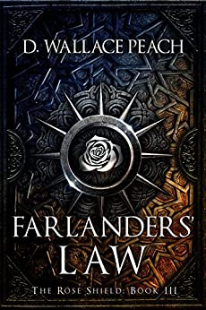 Farlanders' Law (The Rose Shield Book 3) by [Peach, D. Wallace]