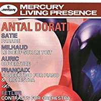 Dorati Conducts Satie, Milhaud, Auric, Francaix, Felter by London Symphony Orch.