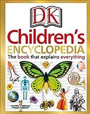 DK Children's Encyclopedia: The Book that Explains Everyt