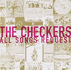 THE CHECKERS ALL SONGS REQUEST