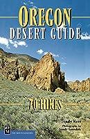 Oregon Desert Guide: 70 Hikes