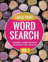 Large Print Word Search Vol. 1: Themed Wordsearch Puzzles for Adults (Word Search Large Print Books) (Volume 1) [並行輸入品]