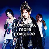 Loveless, more Loveless【ジャケットA】(DVD付)