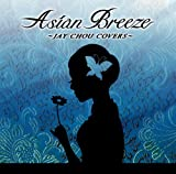 ASIAN BREEZE~JAY CHOU COLLECTION~