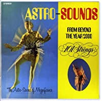 ASTRO-SOUNDS FROM BEYOND THE YEAR 2000