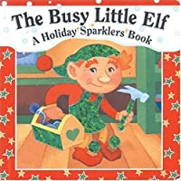 The Busy Little Elf (Holiday Sparklers)