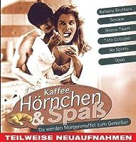 Kaffee, Hoernchen & Spass