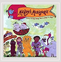 Mandy's Menagerie-Every Living Thing Has a Song to