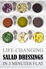Life-Changing Salad Dressings: In 3 Minutes Flat (Grace Légere Cookbooks) Kindle Edition